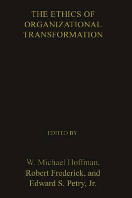 The Ethics of Organizational Transformation: Mergers, Takeovers and Corporate Restructuring
