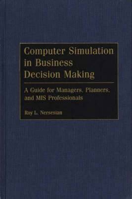 Computer Simulation in Business Decision Making: A Guide for Managers, Planners, and MIS Professionals