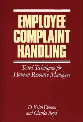 Employee Complaint Handling: Tested Techniques for Human Resources Managers