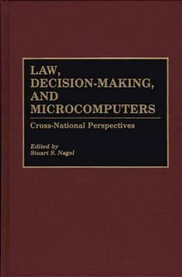 Law, Decision-Making and Microcomputers: Cross-National Perspectives
