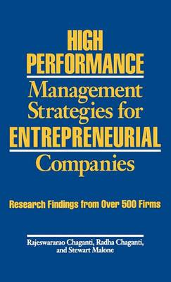 High Performance Management Strategies for Entrepreneurial Companies: Research Findings from Over 500 Firms