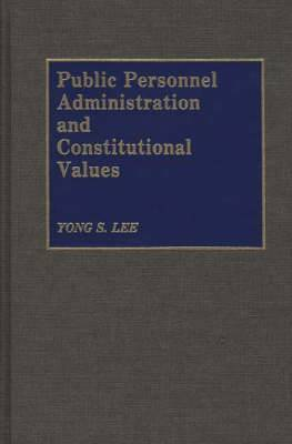 Public Personnel Administration and Constitutional Values