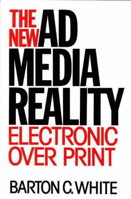 The New Ad Media Reality: Electronic Over Print