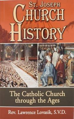 Church History: The Catholic Church Through the Ages