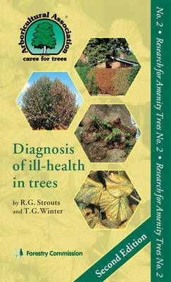 Diagnosis of Ill-Health in Trees, 7th Impression 2013: Research for Amenity Trees: No. 2