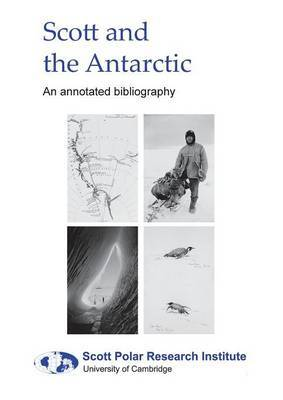 Scott and the Antarctic: An Annotated Bibliography
