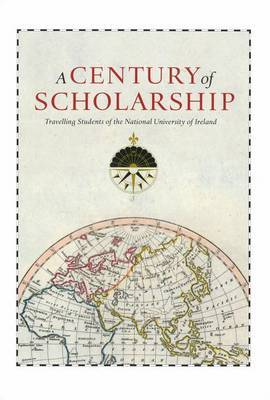 A Century of Scholarship: Travelling Students of the National University of Ireland