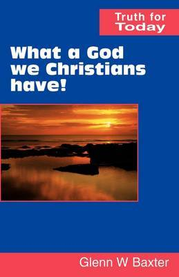 What a God We Christians Have!