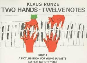 Two Hands Twelve Notes - Book 1: Piano