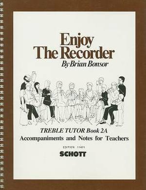 Enjoy the Recorder: Treble Teacher 2a