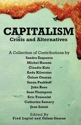 Capitalism - Crises and Alternatives
