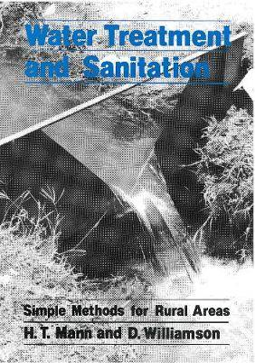 Water Treatment and Sanitation: A Handbook of Simple Methods for Rural Areas in Developing Countries