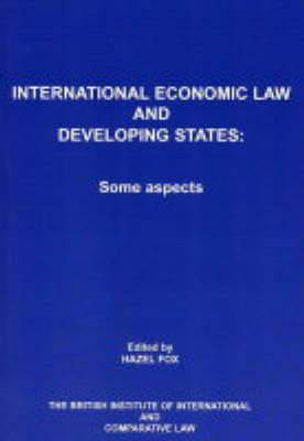International Economic Law and Developing States: Some Aspects