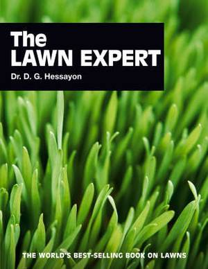 The Lawn Expert: The World's Best-selling Book on Lawns