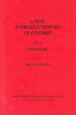 A New Introduction to Old Norse: Grammar