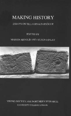 Making History: Essays on the Fornaldarsogur