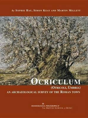 Ocriculum (Otricoli, Umbria): An Archaeological Survey of the Roman Town