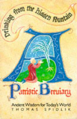 Drinking from the Hidden Fountain: A Patristic Breviary - Ancient Wisdom for Today's World