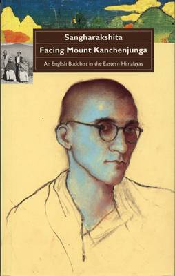Facing Mount Kanchenjunga: An English Buddhist in the Eastern Himalayas