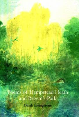 Poems of Hampstead Heath and Regent's Park