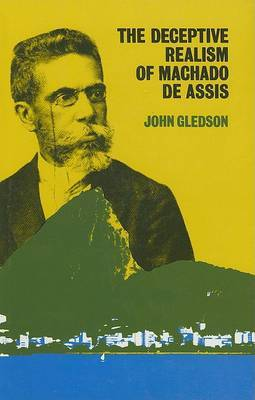 The Deceptive Realism of Machado De Assis: Dissenting Interpretation of  Dom Casmurro