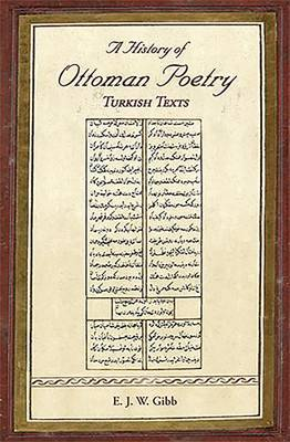 A History of Ottoman Poetry: Volume VI: Turkish Texts