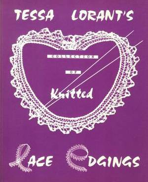 Tessa Lorant's Collection of Knitted Lace Edgings
