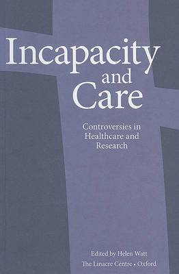 Incapacity and Care: Controversies in Healthcare Ethics