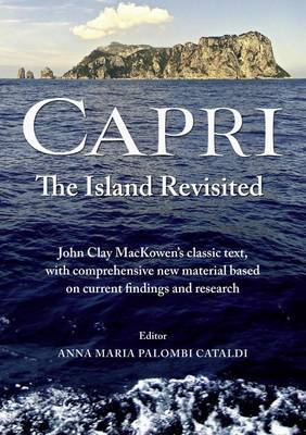 Capri - the Island Revisited: Mackowen's Classic Text with Comprehensive New Modern Material