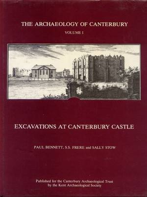 Excavations at Canterbury Castle: v. 1: Excavations at Canterbury Castle