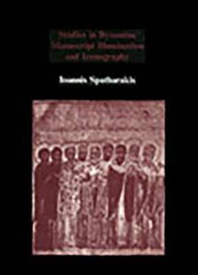 Studies in Byzantine Manuscript Illumination and Iconography