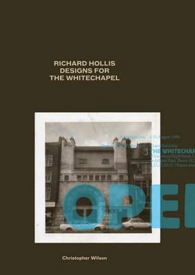Richard Hollis Designs for the Whitechapel: A Graphic Designer and an Art Gallery at Work in Twentieth-Century London