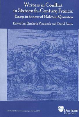 Writers in Conflict in Sixteenth-Century France: Essays in Honour of Malcolm Quainton