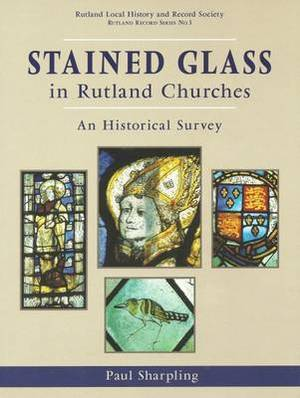 Stained Glass in Rutland Churches: An Historical Survey