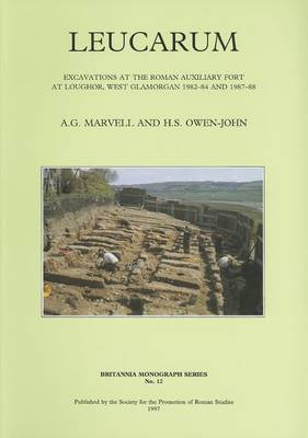 Leucarum: Excavations at the Roman Auxiliary Fort at Loughor, West Glamorgan, 1982-84 and 1987-88
