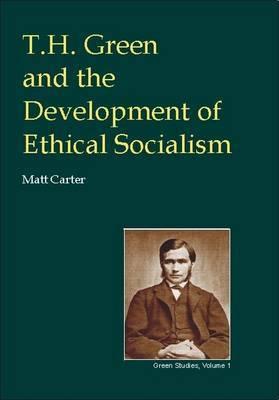 T.H.Green and the Development of Ethical Socialism