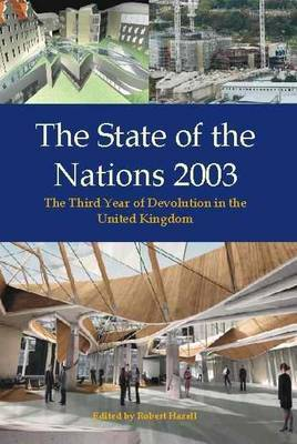 The State of the Nations: The Third Year of Devolution in the United Kingdom: 2003