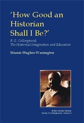 How Good an Historian Shall I be?