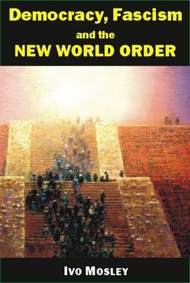Democracy, Fascism and the New World Order: V. 6