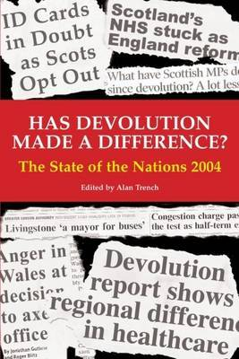 Has Devolution Made a Difference?: The State of the Nations 2004: 2004