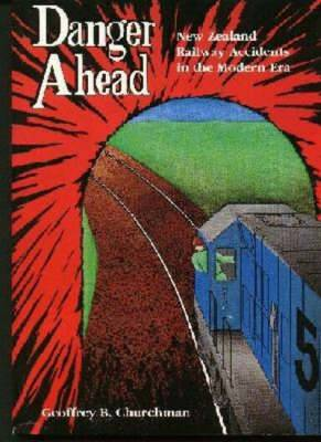 Danger ahead: New Zealand Railway Accidents in the Modern Era