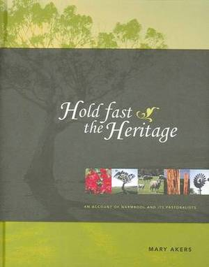 Hold Fast the Heritage: an Account of Narmbool and its Pastoralists