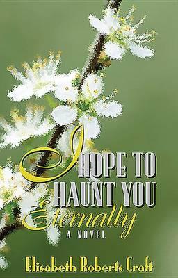 I Hope to Haunt You Eternally