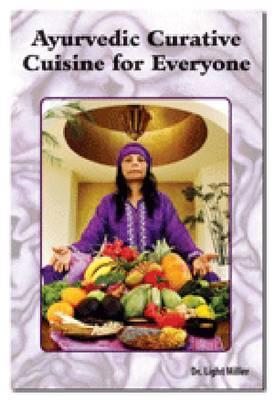 Ayurvedic Curative Cuisine for Everyone