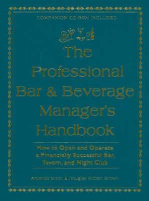 Professional Bar & Beverage Manager's Handbook: How to Open & Operate a Financially Successful Bar, Tavern & Night Club