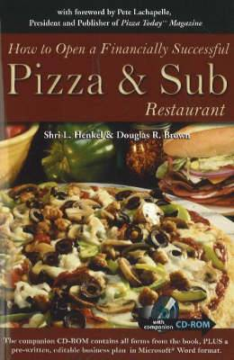 How to Open a Financially Successful Pizza & Sub Restaurant: Get Yourself a Slice of the Pie