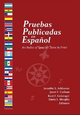 Pruebas Publicadas en Espanol: An Index of Spanish Tests in Print