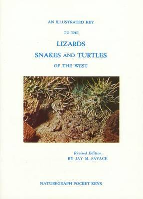 An Illustrated Key to Lizards, Snakes: And Turtles of the West