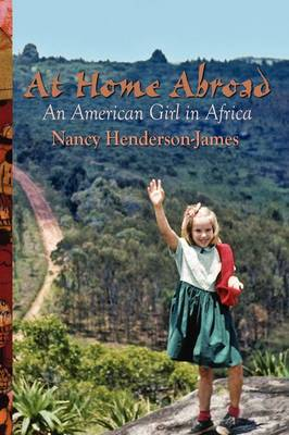 At Home Abroad: An American Girl in Africa