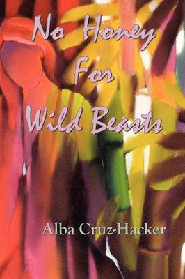 No Honey for Wild Beasts